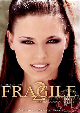 Хрупкая 2: Размышления  Fragile 2: Reflections (2005. Ninn Worx)